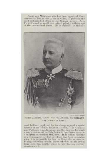 Field-Marshal Count Von Waldersee, to Command the Allies in China--Giclee Print