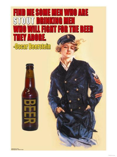 Find Me Some Men Who Are Stout Drinking Men--Art Print