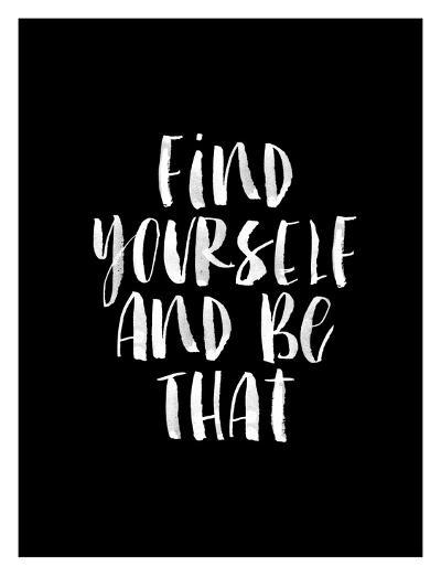 Find Yourself and Be That-Brett Wilson-Art Print