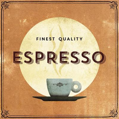Finest Coffee - Espresso-Hens Teeth-Art Print