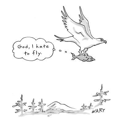 Fish being carried by bird of prey thinking, 'God, I hate to fly.' - New Yorker Cartoon-Kim Warp-Premium Giclee Print
