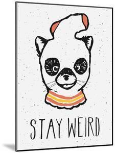 Stay Weird by Florent Bodart