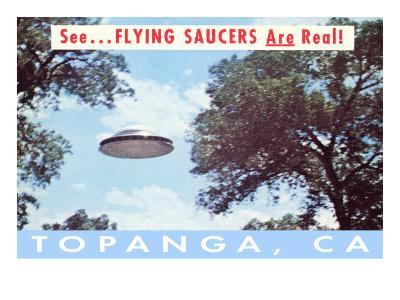 Flying Saucers Are Real in Topanga, Los Angeles, California--Art Print
