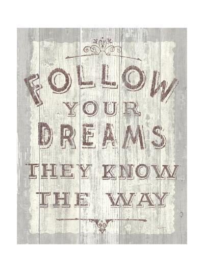 Follow Dreams Driftwood-Sue Schlabach-Art Print