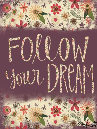 Follow Your Dream-Katie Doucette-Art Print