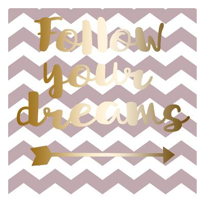 Follow Your Dreams-Jelena Matic-Art Print