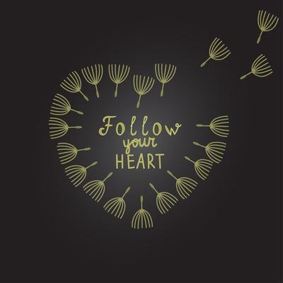Follow Your Heart Inspiration Quote Gold Heart Dandelion Seeds-ZenFruitGraphics-Art Print