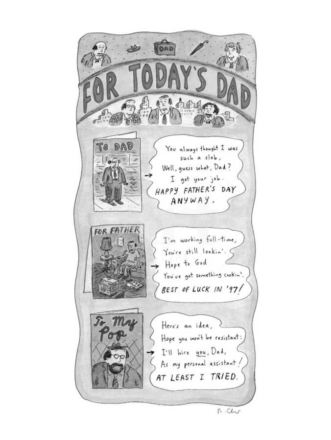 For Today's Dad  Three greeting cards for Father's Day  To Dad You alwa… -  New Yorker Cartoon Premium Giclee Print by Roz Chast | Art com