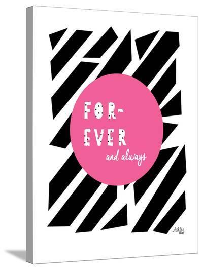 Forever and Always-Ashlee Rae-Stretched Canvas Print