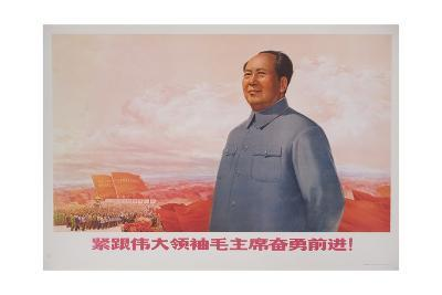 Forging Ahead Courageously While Following the Great Leader Chairman Mao!, Chinese Poste--Giclee Print