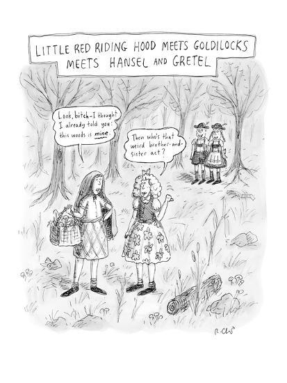 """Four storybook characters in a forest.  Little Red Riding Hood says, """"Look? - New Yorker Cartoon-Roz Chast-Premium Giclee Print"""