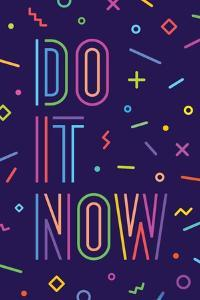 Do it Now by foxysgraphic