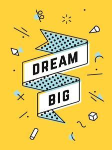 Dream Big by foxysgraphic