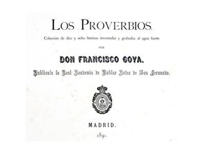 Title Page of 'Los Proverbios' or Proverbs, 1819-1823 by Francisco de Goya