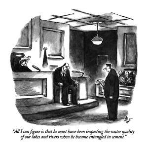 """All I can figure is that he must have been inspecting the water quality o?"" - New Yorker Cartoon by Frank Cotham"