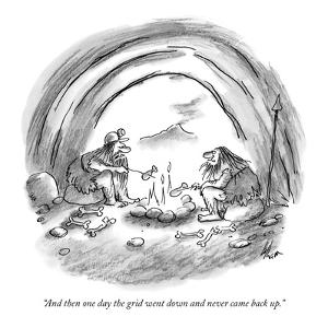 """And then one day the grid went down and never came back up."" - New Yorker Cartoon by Frank Cotham"