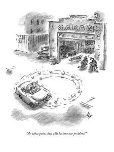 """At what point does this become our problem?"" - New Yorker Cartoon by Frank Cotham"