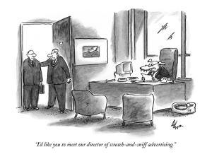 """I'd like you to meet our director of scratch-and-sniff advertising."" - New Yorker Cartoon by Frank Cotham"