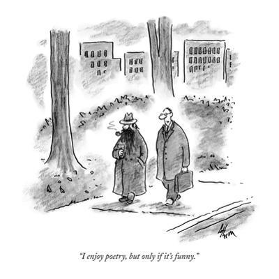 """""""I enjoy poetry, but only if it's funny."""" - New Yorker Cartoon by Frank Cotham"""
