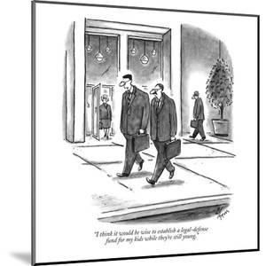 """""""I think it would be wise to establish a legal-defense fund for my kids wh?"""" - New Yorker Cartoon by Frank Cotham"""
