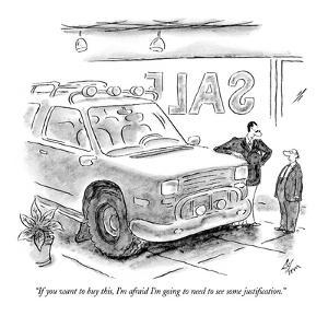 """""""If you want to buy this, I'm afraid I'm going to need to see some justifi?"""" - New Yorker Cartoon by Frank Cotham"""