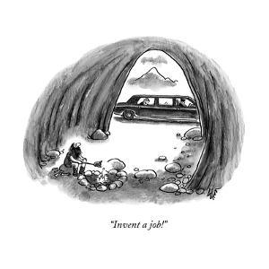 """Invent a job!"" - New Yorker Cartoon by Frank Cotham"