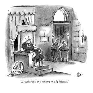 """It's either this or a country run by lawyers."" - New Yorker Cartoon by Frank Cotham"