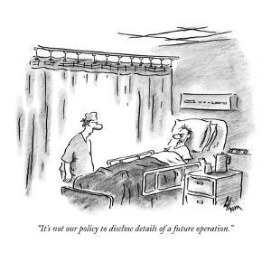 """It's not our policy to disclose details of a future operation."" - New Yorker Cartoon by Frank Cotham"