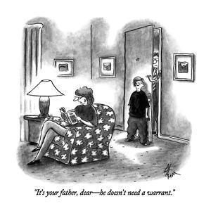 """It's your father, dear?he doesn't need a warrant."" - New Yorker Cartoon by Frank Cotham"