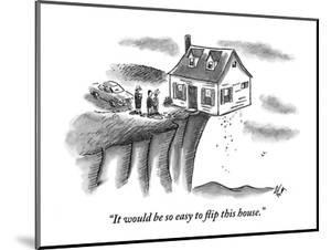 """""""It would be so easy to flip this house."""" - New Yorker Cartoon by Frank Cotham"""