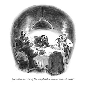 """Just tell him we're taking him someplace dark where he can see the comet.?"" - New Yorker Cartoon by Frank Cotham"