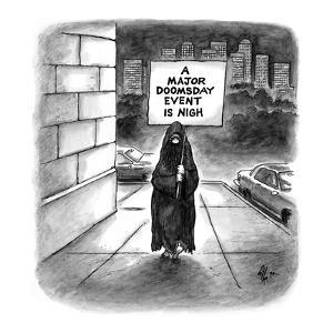 """Religious sign carrier holds placard: """"A Major Doomsday Event Is Nigh"""". - New Yorker Cartoon by Frank Cotham"""