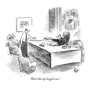"""Run this up Legal's ass."" - New Yorker Cartoon by Frank Cotham"