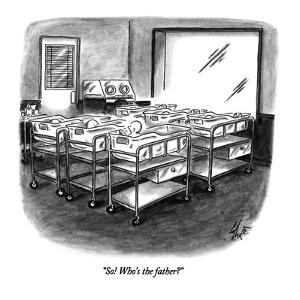 """So!  Who's the father?"" - New Yorker Cartoon by Frank Cotham"