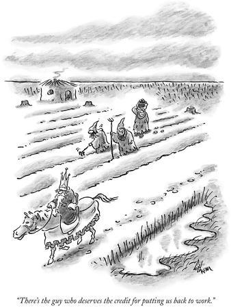 """There's the guy who deserves the credit for putting us back to work."" - New Yorker Cartoon"