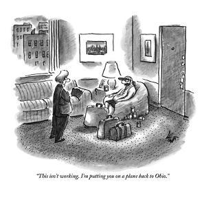 """""""This isn't working. I'm putting you on a plane back to Ohio."""" - New Yorker Cartoon by Frank Cotham"""