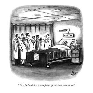 """This patient has a rare form of medical insurance."" - New Yorker Cartoon by Frank Cotham"