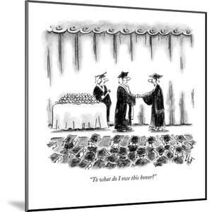 """""""To what do I owe this honor?"""" - New Yorker Cartoon by Frank Cotham"""