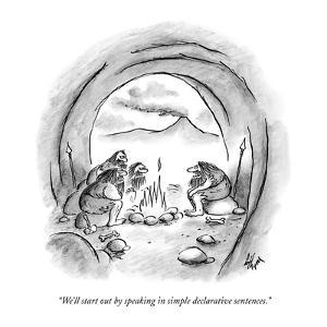 """""""We'll start out by speaking in simple declarative sentences."""" - New Yorker Cartoon by Frank Cotham"""