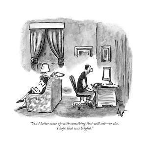 """""""You'd better come up with something that will sellÑor else. I hope that w..."""" - New Yorker Cartoon by Frank Cotham"""