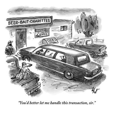 """""""You'd better let me handle this transaction, sir."""" - New Yorker Cartoon by Frank Cotham"""