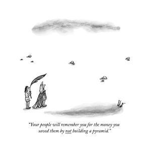 """""""Your people will remember you for the money you saved them by not buildin?"""" - New Yorker Cartoon by Frank Cotham"""
