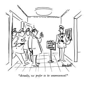 """Actually, we prefer to be unannounced."" - New Yorker Cartoon by Frank Modell"