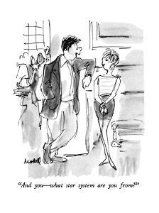 """And you?what star system are you from?"" - New Yorker Cartoon by Frank Modell"