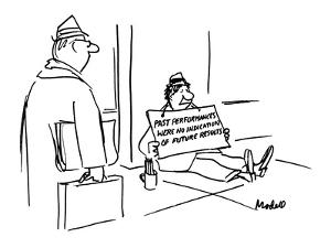 "Beggar holds a sign that reads, ""Past Performances were No Indication of F? - New Yorker Cartoon by Frank Modell"