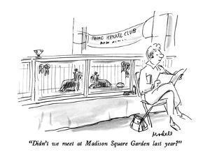 """Didn't we meet at Madison Square Garden last year?"" - New Yorker Cartoon by Frank Modell"