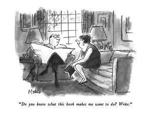 """Do you know what this book makes me want to do?  Write."" - New Yorker Cartoon by Frank Modell"