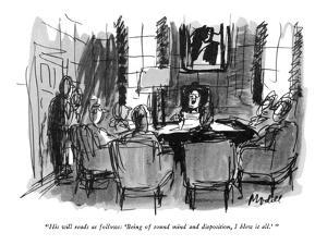 """""""His will reads as follows: 'Being of sound mind and disposition, I blew i?"""" - New Yorker Cartoon by Frank Modell"""