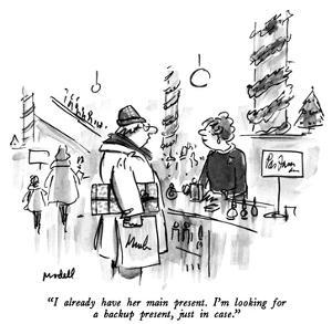 """I already have her main present.  I'm looking for a backup present, just …"" - New Yorker Cartoon by Frank Modell"