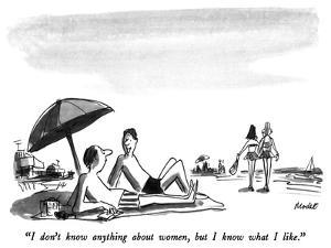 """I don't know anything about women, but I know what I like."" - New Yorker Cartoon by Frank Modell"